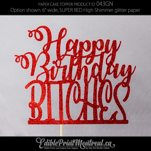 043GN Happy Birthday Bitches Cake Topper