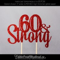 057CM Age and Strong Cake Topper