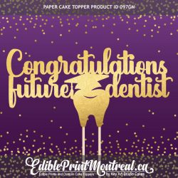 097GN Congratulations Future Dentist Graduation Doctor Cake Topper
