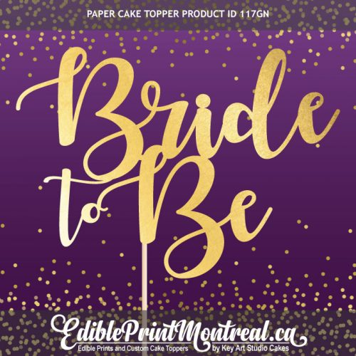 117GN Bride to Be custom paper Cake Topper
