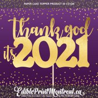 131GN Thank God its 2021 New Year Paper Cake Topper