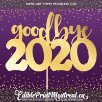 132GN Goodbye 2020 New 2021 Year Paper Cake Topper
